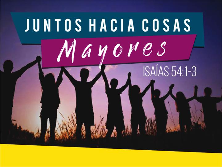 JUNTOS-HACIA-COSAS-MAYORES.png