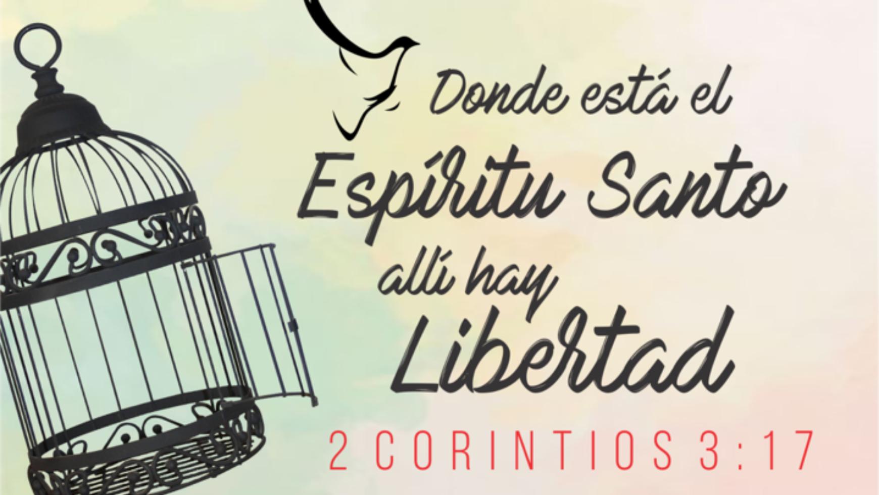 Donde esta el Espíritu de Dios allí hay libertad