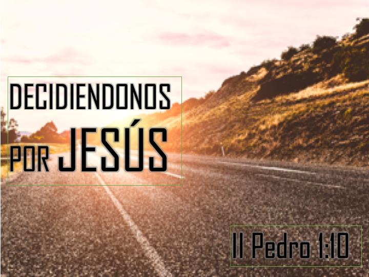 Dicidiéndonos por Jesús