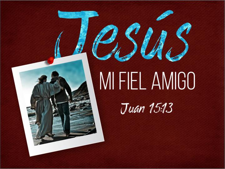 Jesús mi fiel amigo