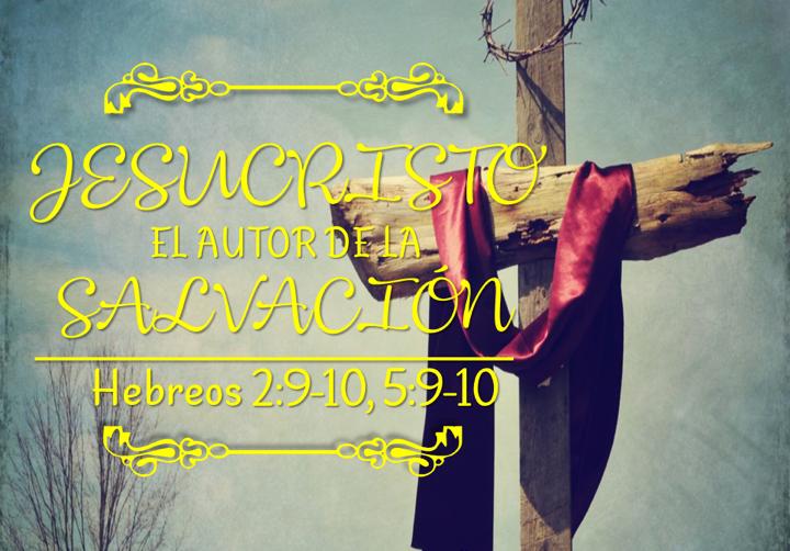 Jesucristo el autor de la salvación