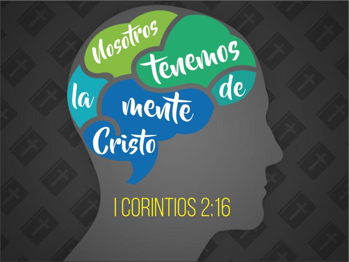 Nosotros tenemos la mente de Cristo