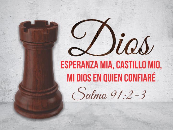 Dios esperanza mía, castillo mío, mi Dios en quien confiaré