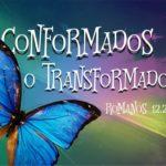 Conformados o Transformados