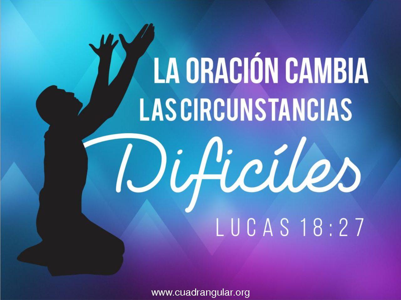 La oración cambia las circunstancias