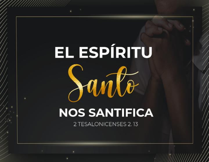 El Espíritu Santo nos Santifica