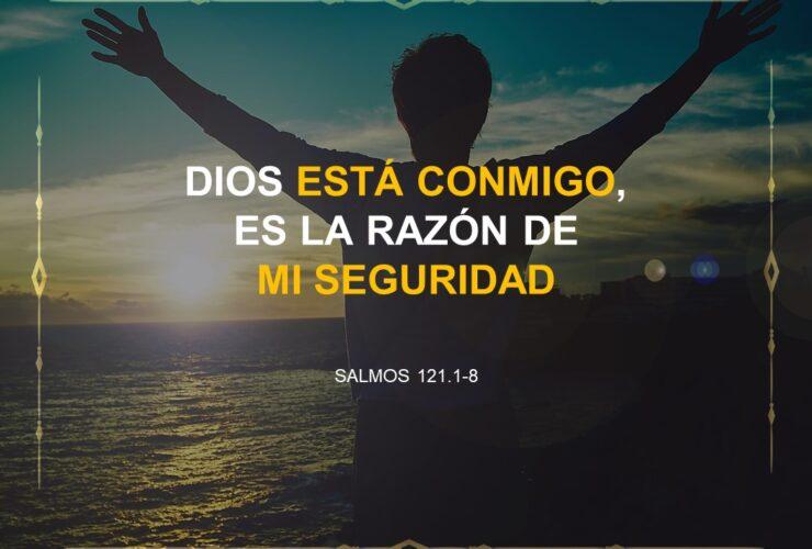 Dios está conmigo, es la razón de mi seguridad