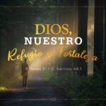 Dios, nuestro refugio y fortaleza