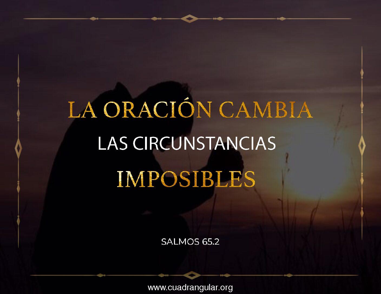 La oración cambia las circunstancias imposibles