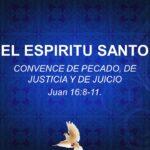 El Espíritu Santo convence de pecado, de justicia y de juicio